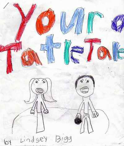 You're A Tattletale!